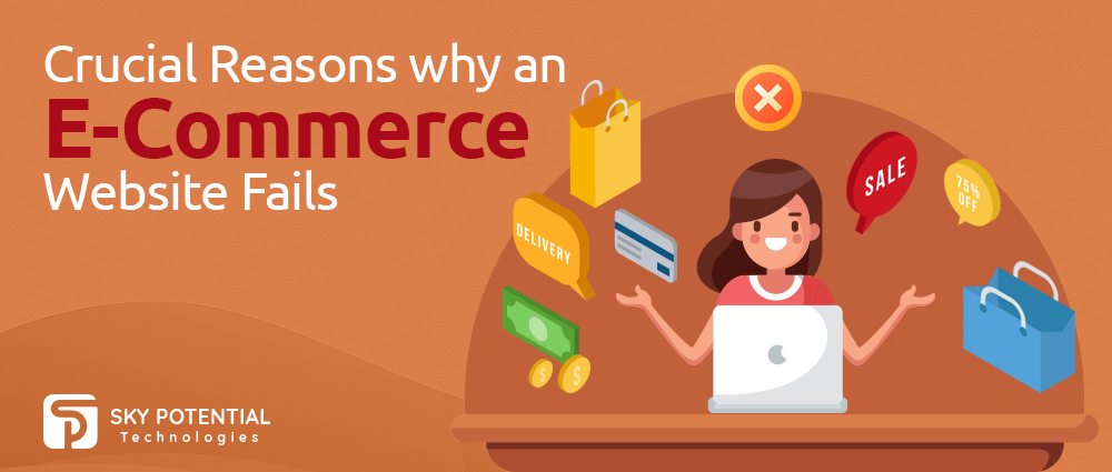 Crucial Reasons why an E-Commerce Website Fails