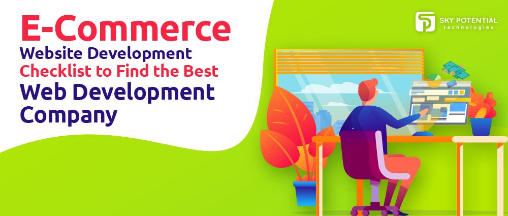 E-Commerce Development Checklist to Find the Best Web Development Company