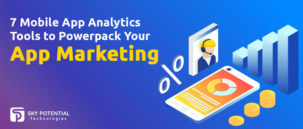 7 Mobile App Analytics Tools to Powerpack Your App Marketing