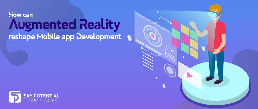 How Can Augmented Reality Reshape Mobile App Development