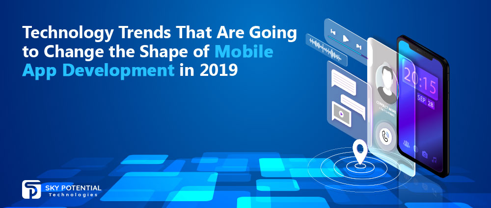 Trends That are Going to Change the way of Mobile App