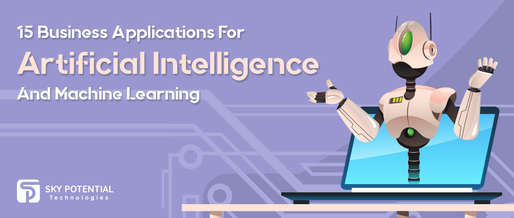 Incredible Business Applications for Machine Learning and Artificial Intelligence