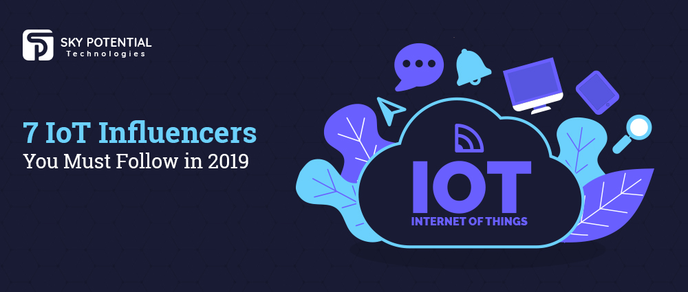 7 IoT Influencers You Must Follow in 2019