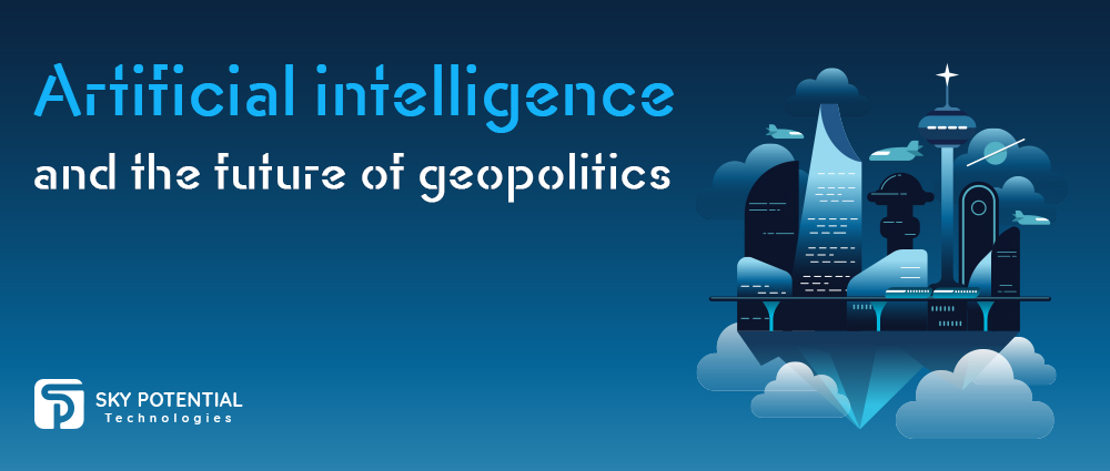 Artificial Intelligence and the Future of Geopolitics