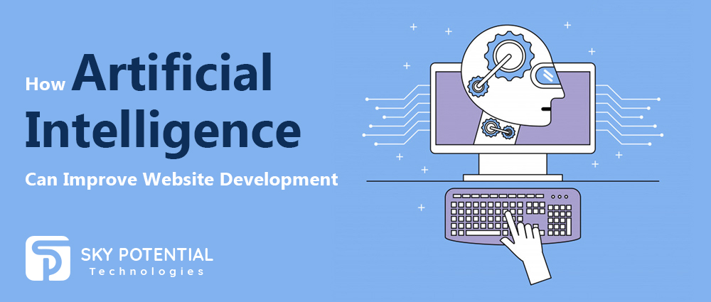 How Artificial Intelligence Can Improve Website Development