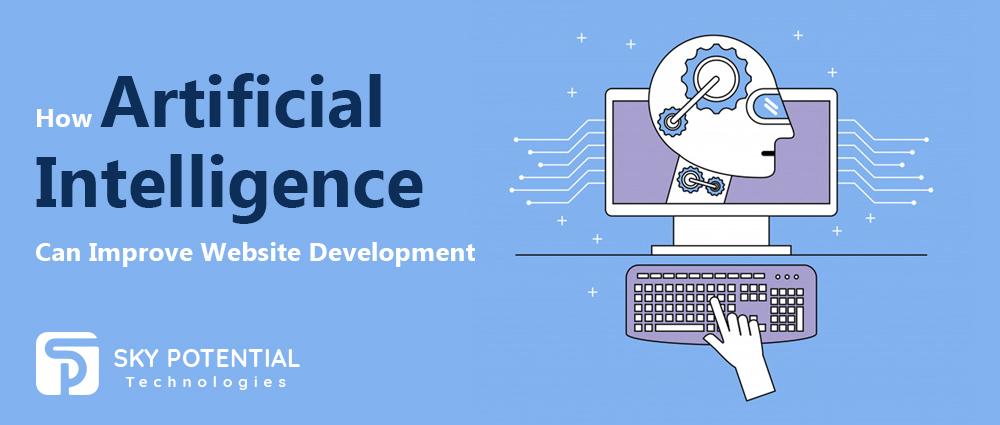 How Artificial Intelligence Can Improve Website Development