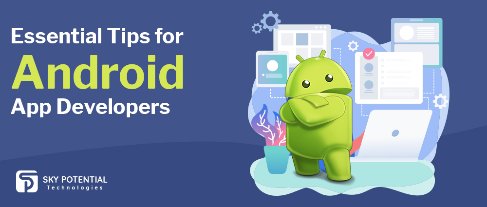 How to be a Better Android developer Tips for Android Developers