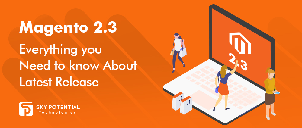 Magento 2.3 – Everything you Need to know About Latest Release