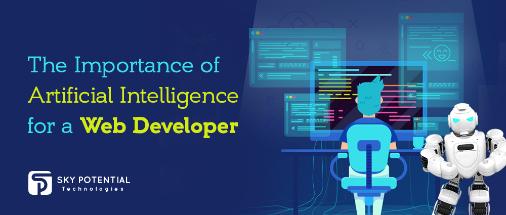 The Importance of Artificial Intelligence for a Web Developer
