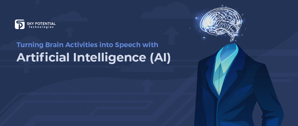 Turning Brain Activities into Speech with Artificial Intelligence (AI)