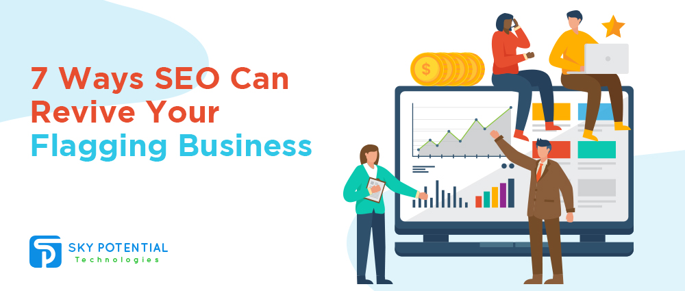 7 Ways SEO Can Revive Your Flagging Business