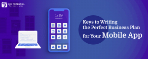 Key to Writing the Perfect Business Plan for Your Mobile App