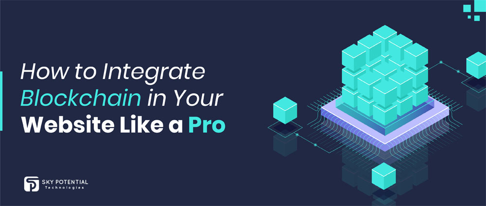 How to Integrate Blockchain in Your Website like a Pro
