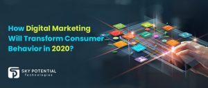 Digital Marketing Transform Consumer Behavior 2020