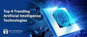 Top 4 Trending Artificial Intelligence Technologies